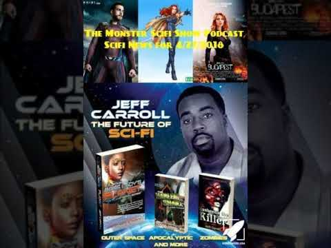The Monster Scifi Show Podcast - Scifi News for 4/27/2018 with special guest Jeff Carroll