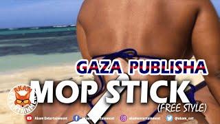 Gaza Publisha - Mopstick (Homage To Jada Kingdom, Spice, Macka Diamond)