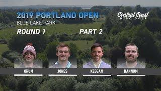 2019 Portland Open - Round 1 Part 2 - Orum, Jones, Keegan, Hannum thumbnail