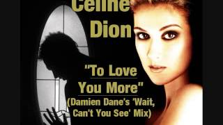 "Celine Dion - ""To Love You More"" (Damien Dane"