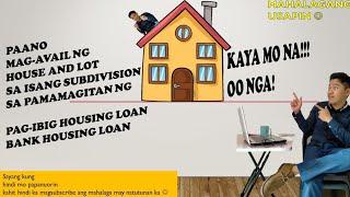 Step by step sa Pag avail ng Installment House and lot | Pagibig Homeloan | Bank Homeloan