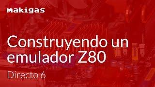 Live Coding: Construyendo un emulador Z80 - Directo 06