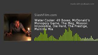 Water Cooler: 49 Boxes, McDonald's Monopoly Game, The Meg, Mission: Impossible, Die Hard, The Pres