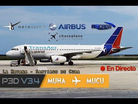 DIRECTO [P3Dv3.4.14] IVAO | Aerosoft A320-200 + Fs2Crew + AS16 + ASCA | MUHA - MUCU (ESP/ENG)