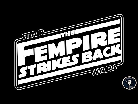 Star Wars: The Fempire Strikes Back
