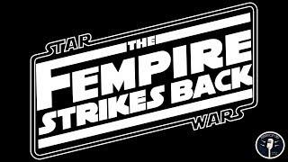 Star Wars: The Fempire Strikes Back