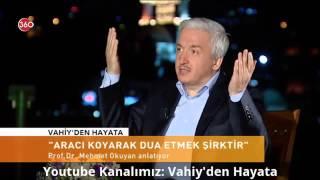 Allah'tan Başkasına ve Aracı Koyarak Dua Etmek, Aracılık - Prof. Dr. Mehmet Okuyan   HD