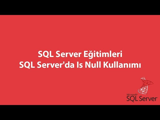 SQL Server'da Is Null Kullanımı