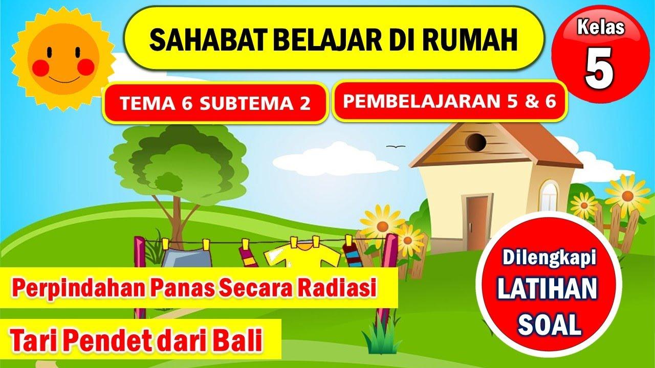Download TEMATIK KELAS 5 TEMA 6 SUBTEMA 2 PEMBELAJARAN 5 & 6