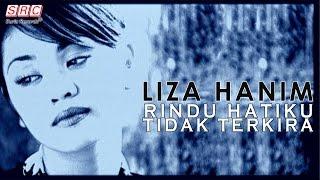 Gambar cover Liza Hanim - Rindu Hatiku Tidak Terkira (Official Music Video - HD)