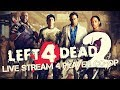 Left For Dead 2 LIVE STREAM (ADD-ON CAMPAIGNS) NWO