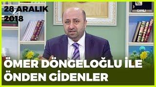 Ömer Döngeloğlu ile Önden Gidenler - 28 Aralık 2018
