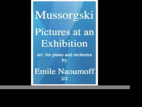 Mussorgski : Pictures at an Exhibition (1874) ; arr. for piano and orchestra by Emile Naoumoff 1/2