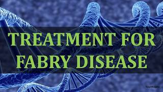 TREATMENT FOR FABRY DISEASE