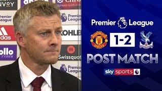 """We weren't clinical enough!"" | Ole Gunnar Solskjær Post Match | Man Utd 1-2 Crystal Palace"
