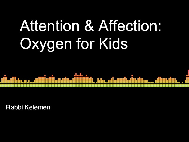 Attention & Affection: Oxygen for Kids