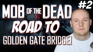 Road To Golden Gate Bridge - Mob of the Dead Zombies - Part 2