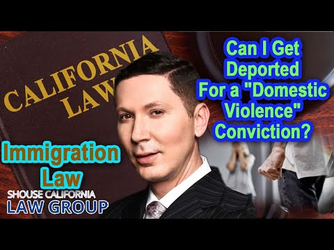 """Can I get deported for a """"domestic violence"""" conviction?"""