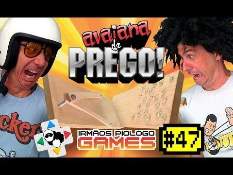 Irmãos Piologo Games 47 – Avaiana de PREGO!