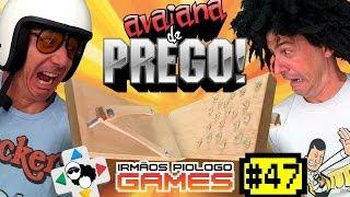 Irmãos Piologo Games 47 - Avaiana de PREGO!