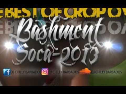 "BASHMENT SOCA BARBADOS CROP OVER 2013 MIX WITH DJ CHILLY "" BAJAN SOCA """