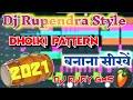 Dj Rupendra Style Dholki Pattern Kaise Banaye 2021 Fl Studio me Song Remix Kaise Kare Dj Ajay