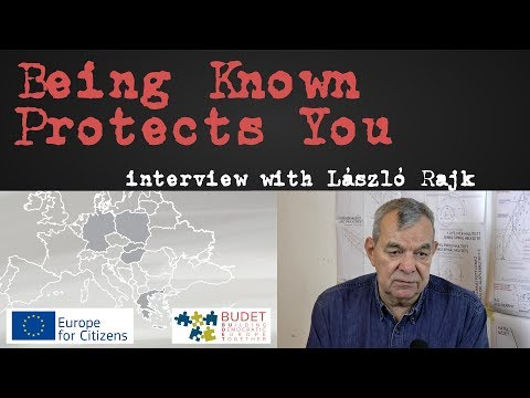 Being Known Protects You - Interview with  László Rajk