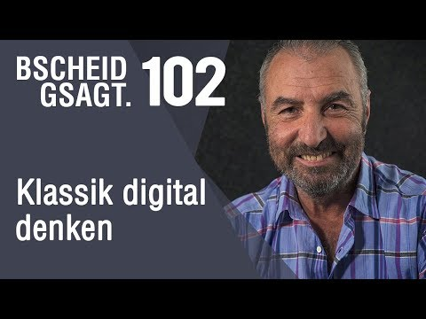 Bscheid Gsagt - Folge 102: Klassik digital denken