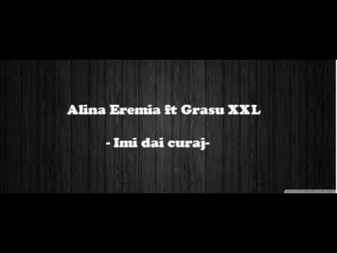 Alina Eremia feat. Grasu XXL – Imi dai curaj Versuri
