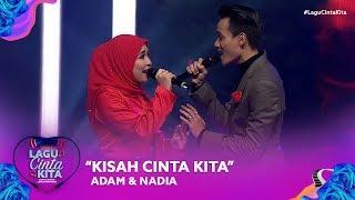 Adam & Nadia - Kisah Cinta Kita | Lagu Cinta Kita (2019)