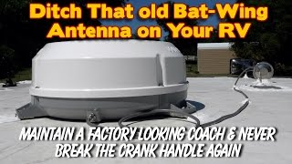Ditch the Bat Wing Antenna on your RV