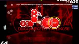 Osu - Inspector K - Disconnected Hardkore (CanBlaster Remix)