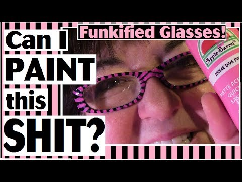 Can I Paint This Shit? I Funkified My Reading Glasses with Acrylic Paint