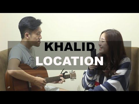 Location - Khalid (Acoustic Cover By H&A)