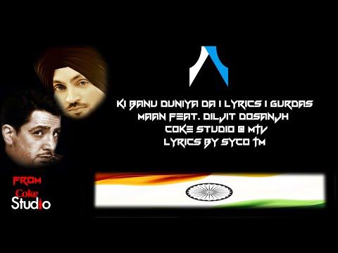 Ki Banu Duniya Da | Lyrics | Gurdas Maan feat. Diljit Dosanjh | Syco TM