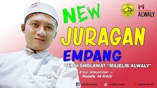 """ JURAGAN EMPANG "" Versi Sholawat - Majelis Al Waly - Full Version"
