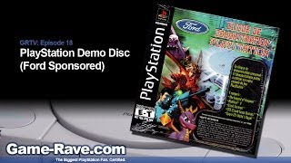 Game-Rave TV Ep. 18: PlayStation Demo Disc (Ford Sponsored)