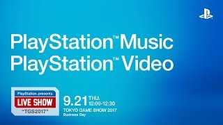 "PlayStation® presents LIVE SHOW ""TGS2017""「PlayStation™Music / Play..."