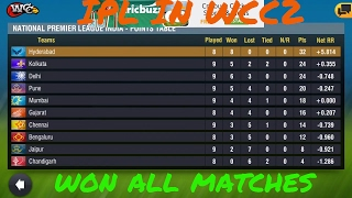 wcc2 how to play IPL in wcc2 2017 version | won all 9 matches | SRH leading the points table