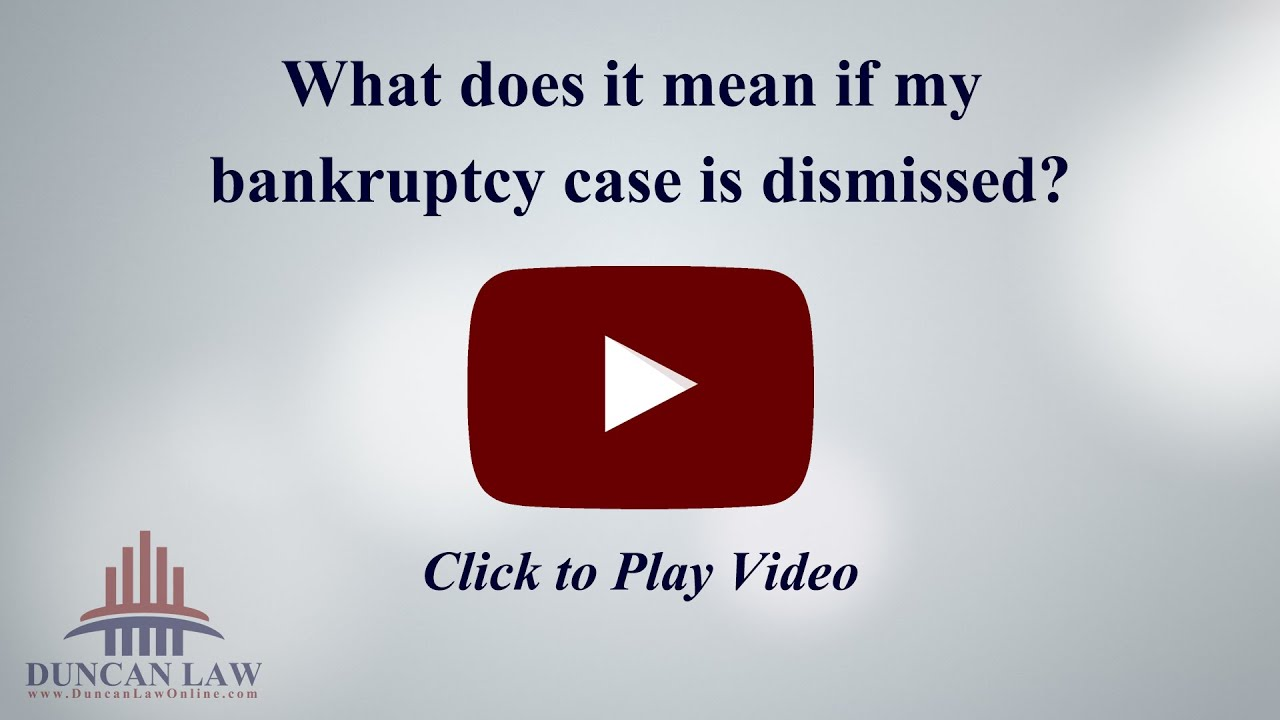 What Happens If My Bankruptcy Case Is Dismissed?