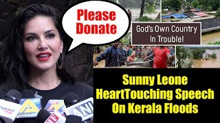Sunny Leone Heart Touching Speech On KERALA FLOODS | Viralbollywood