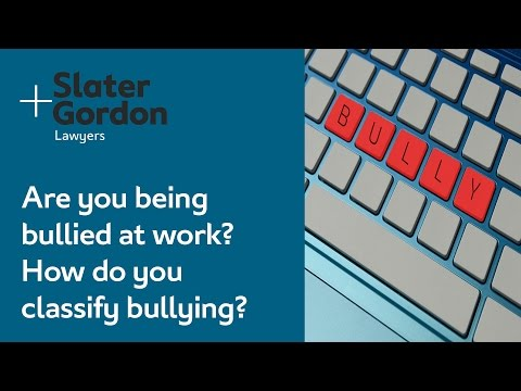 Are you being bullied at work? How do you classify bullying?