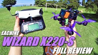 Eachine WIZARD X220S FPV - Full Review - [Unboxing / Inspection / Flight-CRASH! Test / Pros & Cons]
