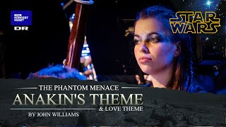 Star Wars - Anakin's Theme And Love Theme // The Danish National Symphony Orchestra (Live)