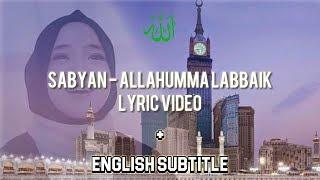 Download Mp3 Sabyan - Allahumma Labbaik  Lyric Video + English Subtitle