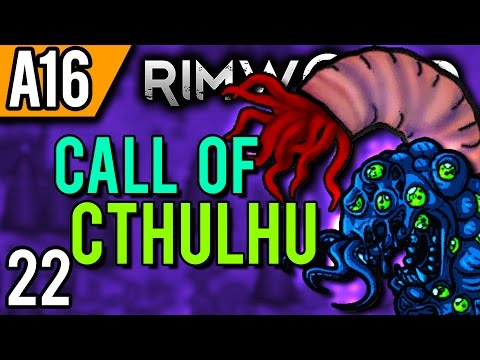 rimworld-alpha-16-modded-|-it's-over!-(let's-play-rimworld-cthulhu-/-gameplay-part-22)