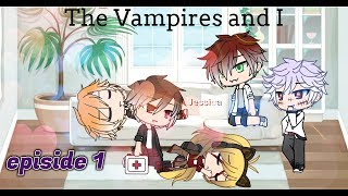 the vampires and I || Episode 1 || Gacha Life