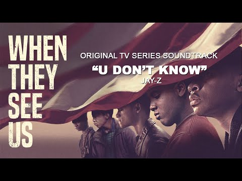 U Don't Know – Jay-Z | When They See Us Soundtrack