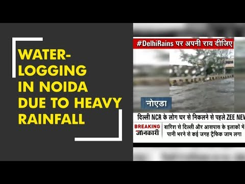 Water-logging and traffic jam reported in Noida due to heavy rainfall
