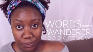 WORDS FROM A WANDERER | Review